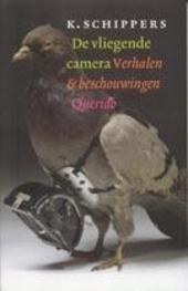 De vliegende camera : verhalen en beschouwingen