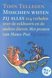 Misschien wisten zij alles : 214 verhalen over de eekhoorn en de andere dieren