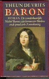 Baron : de wonderbaarlijke Michel Baron, zijn leermeester Molière en de praalzieke zonnekoning