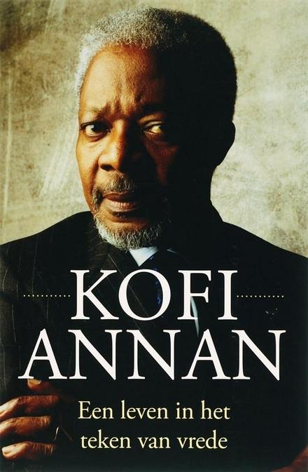 Kofi Annan : een leven in het teken van vrede