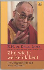 Zijn wie je werkelijk bent : het boeddhistische pad naar zelfkennis