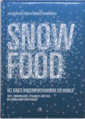 Snow food : het eerste wintersportkookboek ter wereld : ski's, snowboards, spaghetti-frittata en Surinaamse erwtens...