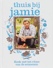 Thuis bij Jamie : kook met het ritme van de seizoenen