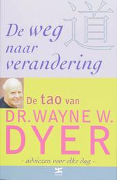 De weg naar verandering : adviezen voor elke dag : de tao van Dr. Wayne W. Dyer