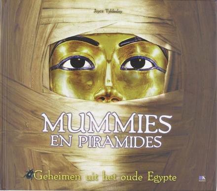 Mummies en piramides : geheimen uit het oude Egypte