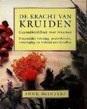 De kracht van kruiden : gezondheidsboek voor vrouwen : natuurlijke voeding, geneeskracht, verzorging en welzijn met...
