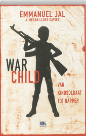 War child : van kindsoldaat tot rapper