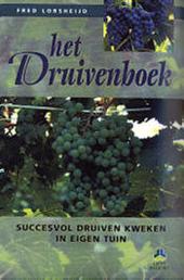 Het druivenboek : succesvol druiven kweken in eigen tuin