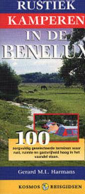 Rustiek kamperen in de Benelux : 100 zorgvuldig geselecteerde terreinen waar rust, ruimte en gastvrijheid hoog in h...