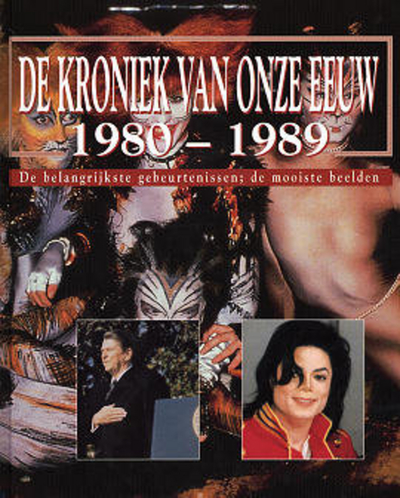 De kroniek van onze eeuw : de belangrijkste gebeurtenissen : de mooiste beelden. 9, 1980-1989