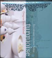 Turquoise : een culinaire reis door Turkije