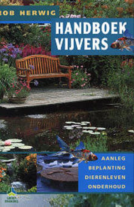 Handboek vijvers : aanleg, beplanting, dierenleven, onderhoud