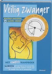 Veilig zwanger : het complete handboek
