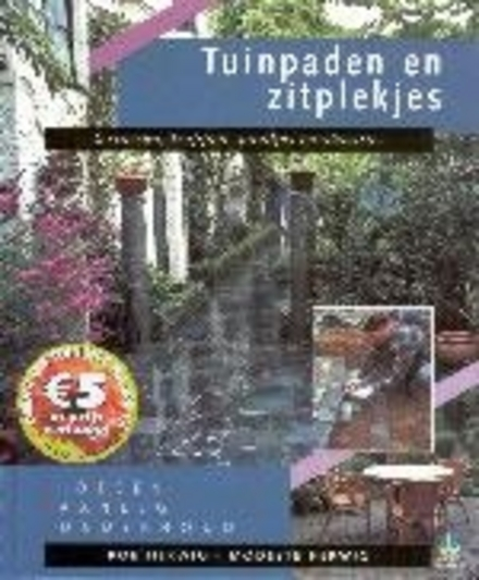 Tuinpaden en zitplekjes : terrassen, trappen, paadjes en straatjes