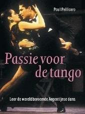 Passie voor de tango : leer de wereldberoemde Argentijnse dans