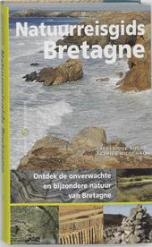 Natuurreisgids Bretagne : ontdek de onverwachte en bijzondere natuur van Bretagne