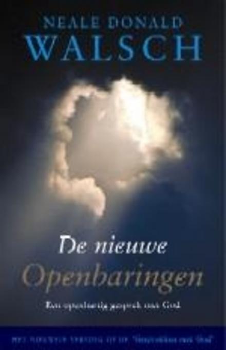 De nieuwe openbaringen : een openhartig gesprek met God