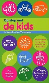 Op stap met de kids in Nederland en Vlaanderen : avontuurlijke uitstapjes, kindvriendelijke accommodatie
