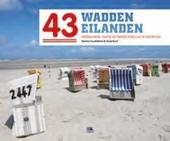43 Waddeneilanden : Nederlandse, Duitse en Deense parels in de Noordzee