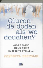 Gluren de doden als we douchen? : alle vragen die je nooit durfde te stellen...