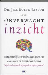 Onverwacht inzicht : het persoonlijke verhaal van een neurologe over haar hersenbloeding