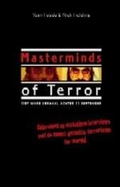 Masterminds of terror : het ware verhaal achter 11 september: gebaseerd op exclusieve interviews met de meesterbrei...
