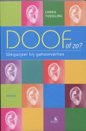 Doof of zo? : wegwijzer bij gehoorverlies