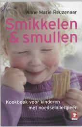Smikkelen en smullen : kookboek voor kinderen met voedselallergieën