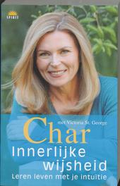 Innerlijke wijsheid : leren leven met je intuïtie