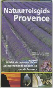 Natuurreisgids Provence : ontdek de onverwachte en bijzondere natuur van de Provence