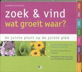 Zoek & vind : wat groeit waar? : de juiste planten op de juiste plek