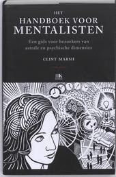 Het handboek voor mentalisten : een gids voor bezoekers van astrale en psychische dimensies
