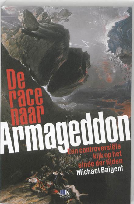 De race naar Armageddon : een controversiële kijk op het einde der tijden
