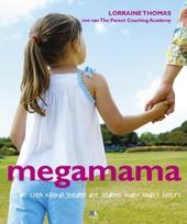 Megamama : de tien vaardigheden die iedere ouder nodig heeft