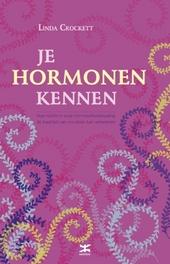 Je hormonen kennen : hoe inzicht in onze hormoonhuishouding de kwaliteit van ons leven kan verbeteren