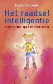 Het raadsel intelligentie : wat kan jouw kind tussen 0 en 8?