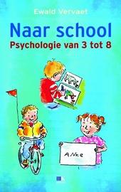 Naar school : psychologie van 3 tot 8