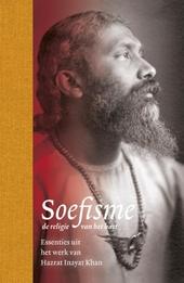 Soefisme : de religie van het hart : essenties uit het werk van Hazrat Inayat Khan