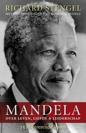 Mandela over leven, liefde & leiderschap : 15 inspirerende lessen