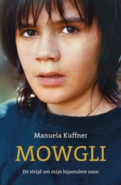 Mowgli : de strijd om mijn bijzondere zoon