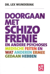 Doorgaan met schizofrenie en andere psychoses : medische feiten en wat anderen ermee gedaan hebben