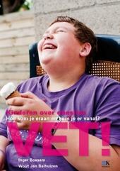 Vet! : kinderen over obesitas : hoe kom je eraan en kom je er vanaf?