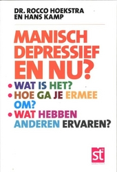 Manisch depressief, en nu? : wat is het?, hoe ga je ermee om?, wat hebben anderen ervaren?