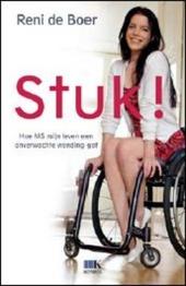 Stuk! : hoe MS mijn leven een onverwachte wending gaf