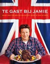 Te gast bij Jamie : meer dan 130 Britse recepten waar ik gek op ben