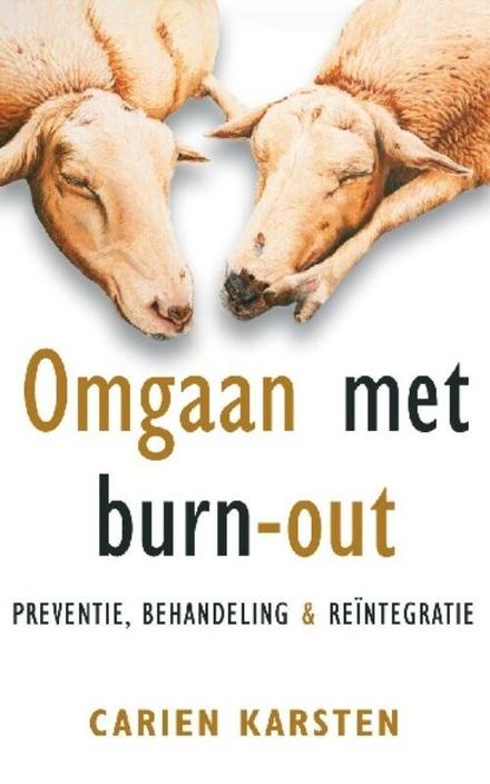Omgaan met burn-out : preventie, behandeling en re-integratie