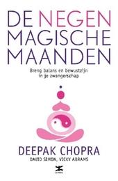 De negen magische maanden : breng balans en bewustzijn in je zwangerschap