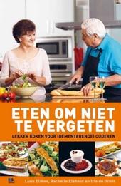 Eten om niet te vergeten : lekker koken voor (dementerende) ouderen