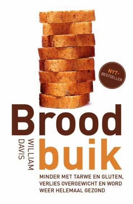 Broodbuik : minder met tarwe en gluten, verlies overgewicht en word weer helemaal gezond