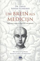 Uw brein als medicijn : zelf stress, angst en depressie overwinnen